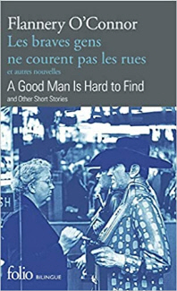 Les Braves Gens Ne Courent Pas Les Rues Et Autres Nouvelles/A Good Man Is Hard To Find And Other Sho