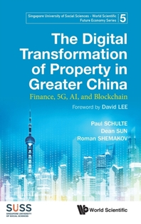 Digital Transformation of Property in Greater China, The
