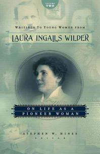 Writings to Young Women from Laura Ingalls Wilder, Volume Two