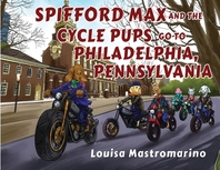 Spifford Max and the Cycle Pups Go to Philadelphia, Pennsylvania