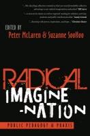 Radical Imagine-Nation; Public Pedagogy & Praxis
