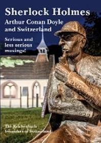 Sherlock Holmes, Arthur Conan Doyle and Switzerland