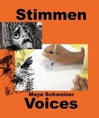 Maya Schweizer. Stimmen / Voices