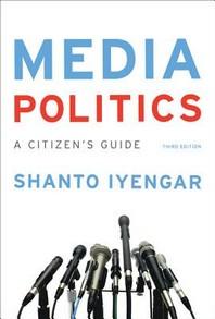 Media Politics A Citizen's Guide