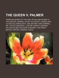 The Queen V. Palmer; Verbatim Report of the Trial of William Palmer at the Central Criminal Court, Old Bailey, London, May 14, and Following Days, 185