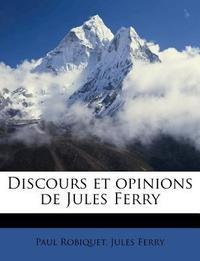 Discours Et Opinions de Jules Ferry