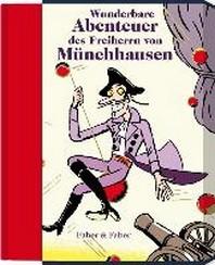 Wunderbare Reisen zu Wasser und Lande, Feldzuege und lustige Abenteuer des Freiherrn von Muenchhausen