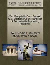 Van Camp Milk Co V. Franzel U.S. Supreme Court Transcript of Record with Supporting Pleadings