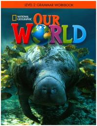 Our World Grammar Workbook. 2