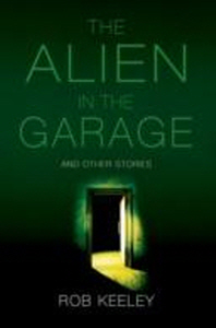 The Alien in the Garage and Other Stories