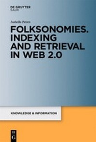 Folksonomies. Indexing and Retrieval in Web 2.0