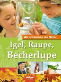 Igel, Raupe, Becherlupe