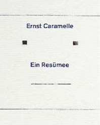Ernst Caramelle. Ein Resuemee