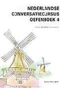 NEDERLANDSE CONVERSATIECURSUS OEFENBOEK 4