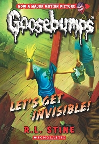 Let's Get Invisible! (Classic Goosebumps #24)