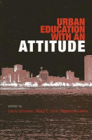 Urban Education with an Attitude