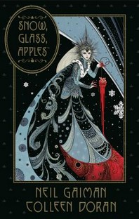 Neil Gaiman's Snow, Glass, Apples