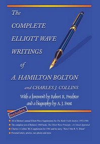 The Complete Elliott Wave Writings of A. Hamilton Bolton & Charles J. Collins