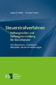 SteuerstrafverfahrenHaftungsrisiken und Haftungsvermeidung fuer Steuerberater
