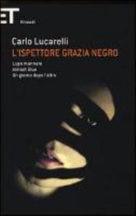Lucarelli, C: L'ispettore Grazia Negro: Lupo mannaro-Almost