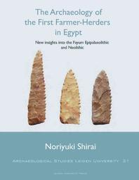 The Archaeology of the First Farmer-Herders in Egypt