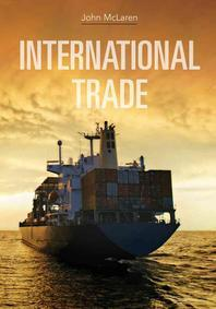International Trade : Economic Analysis of Globalization and Policy