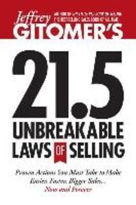 Jeffrey Gitomer's 21.5 Unbreakable Laws of Selling