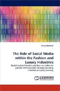 The Role of Social Media Within the Fashion and Luxury Industries