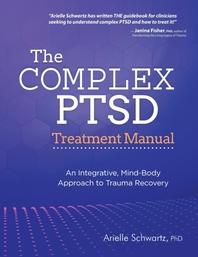 The Complex PTSD Treatment Manual