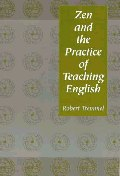 Zen and the Practice of Teaching English