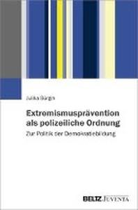 Extremismuspraevention als polizeiliche Ordnung
