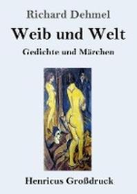Weib und Welt (Grossdruck)