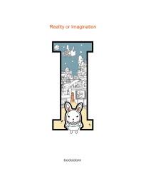 Reality or Imagination I