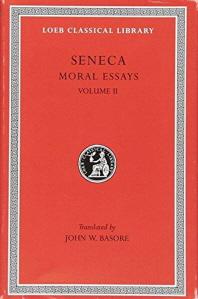 Seneca: Moral Essays, Volume II (Loeb Classical Library No. 254)