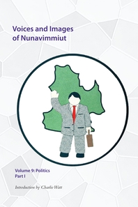 Voices and Images of Nunavimmiut, Volume 9, Volume 9