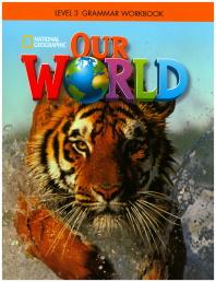 Our World Grammar Workbook. 3