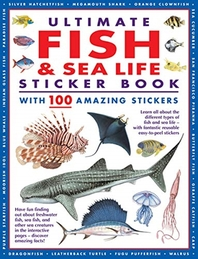Ultimate Fish & Sea Life Sticker Book with 100 Amazing Stickers