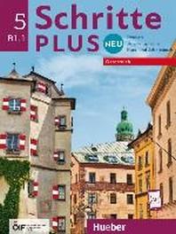 Schritte plus Neu 5 - ?sterreich. Kursbuch + Arbeitsbuch mit Audio-CD zum Arbeitsbuch