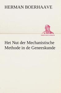 Het Nut Der Mechanistische Methode in de Geneeskunde