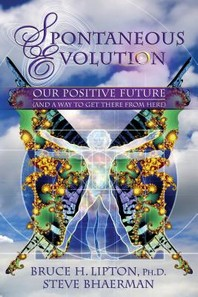 Spontaneous Evolution : Our Positive Future (And a Way to Get There from Here)