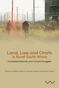 Land, Law and Chiefs in Rural South Africa