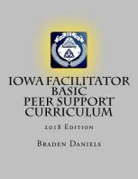 Iowa Facilitator Basic Peer Support Curriculum