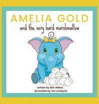 Amelia Gold and the Very Hard Marshmallow