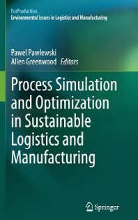Process Simulation and Optimization in Sustainable Logistics and Manufacturing