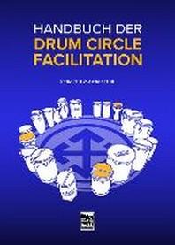 Handbuch der Drum Circle Facilitation