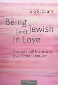 Being Jewish (and) in Love