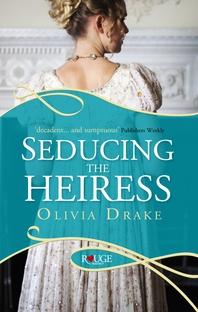 Seducing the Heiress  A Rouge Regency Romance