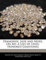 Diamonds, Jade and More, Oh My