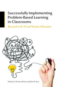 Successfully Implementing Problem-Based Learning in Classrooms