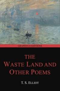 The Waste Land and Other Poems (Graphyco Editions)